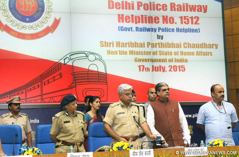 "The Minister of State for Home Affairs, Shri Haribhai Parthibhai Chaudhary launching the ""Delhi Police Railway Helpline No.1512"", at a function, in New Delhi on July 17, 2015. The Delhi Police Commissioner, Shri B.S. Bassi is also seen."