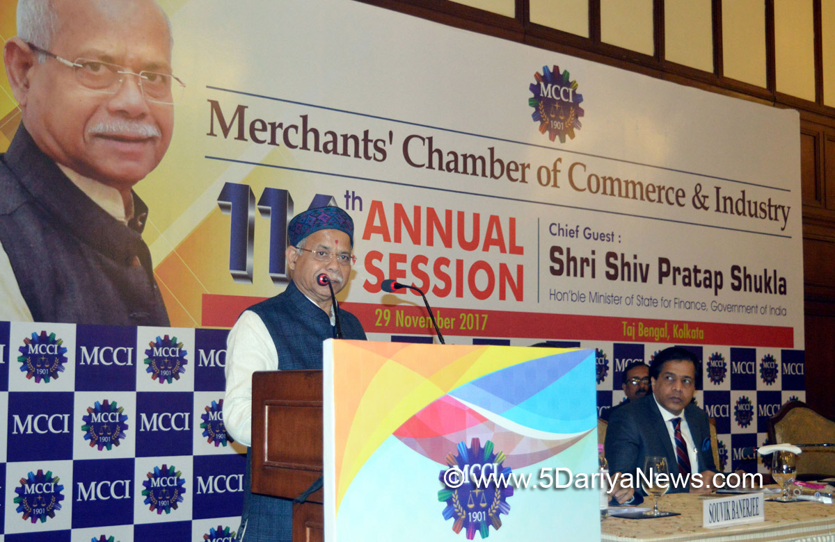 The Minister of State for Finance, Shri Shiv Pratap Shukla addressing at the 116th Annual Session of the Merchant Chamber of Commerce & Industries, at Kolkata on November 29, 2017.